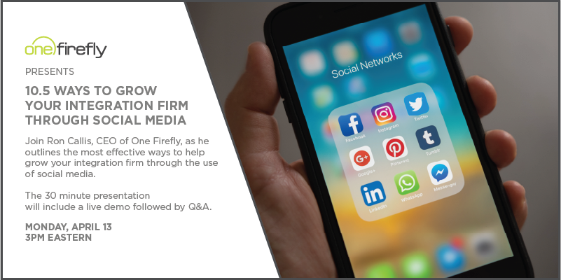 10.5 Ways to Grow Your Integration Firm Through Social Media