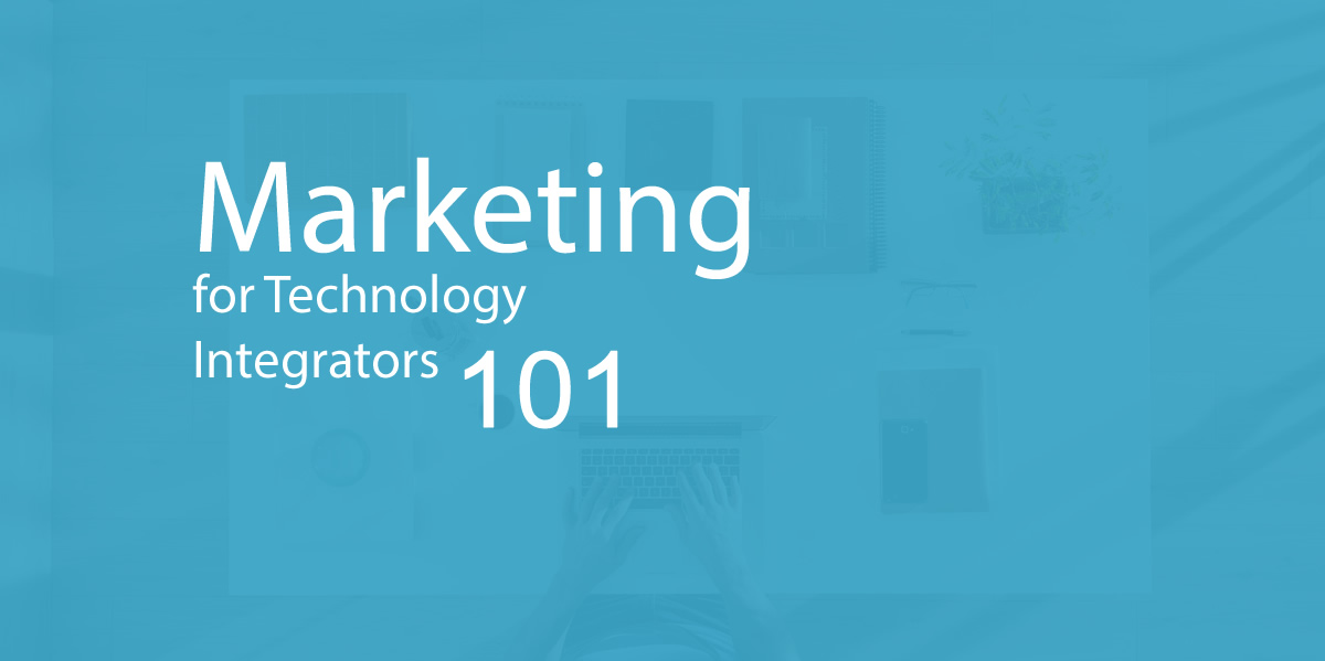 webinar Marketing for Technology Integrators 101
