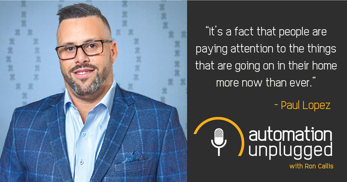 Home Automation Podcast Episode #132: An Industry Q&A With Paul Lopez