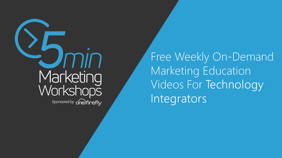 One Firefly Launches Free Marketing Training Video Series for Technology Integrators
